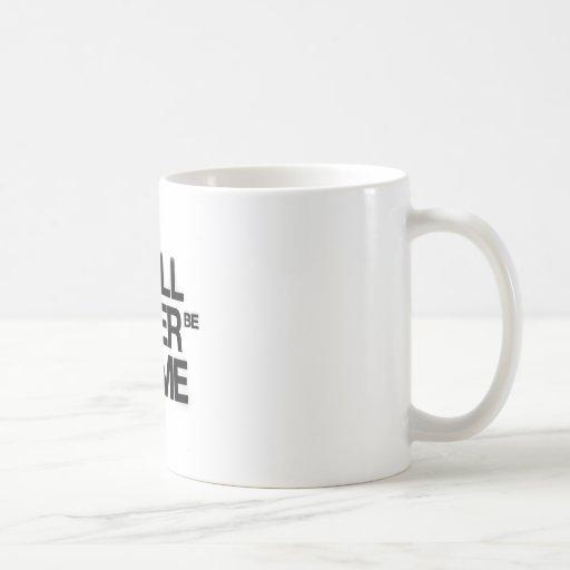 I WILL NEVER BE THE SAME COFFEE MUGS