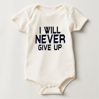 I will never give up baby bodysuit