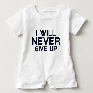 I will never give up baby romper