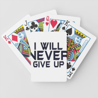I will never give up bicycle playing cards