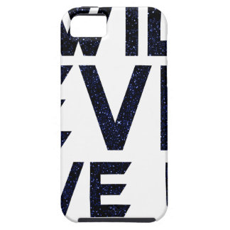 I will never give up iPhone 5 case