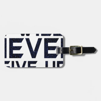 I will never give up luggage tag