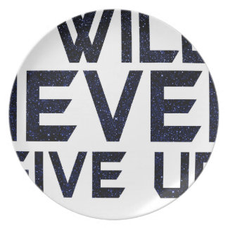 I will never give up plate