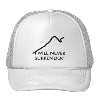 """""""I will never surrender"""" t-shirts Trucker Hat"""
