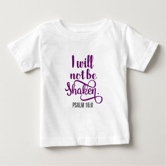 I WILL NOT BE SHAKEN BABY T-Shirt