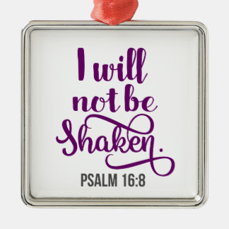 I WILL NOT BE SHAKEN METAL ORNAMENT