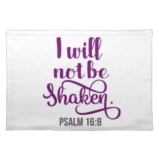 I WILL NOT BE SHAKEN PLACEMAT