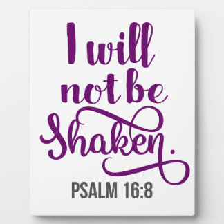I WILL NOT BE SHAKEN PLAQUE