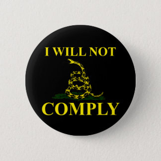 I Will Not Comply! 2 Inch Round Button