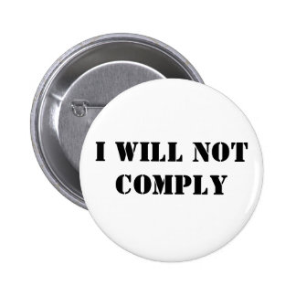 I Will Not Comply 2 Inch Round Button