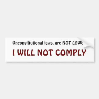 I will not Comply Bumper Sticker