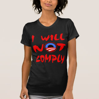 I Will Not Comply Obama T-Shirt
