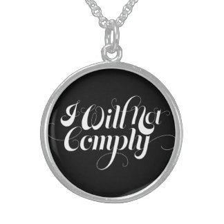 I Will Not Comply Sterling Silver Necklace