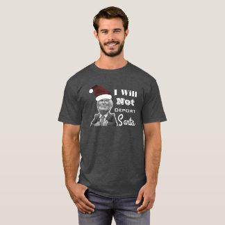 """""""I Will Not Deport Santa"""" Trump T-Shirt"""