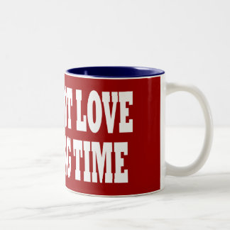 I WILL NOT LOVE YOU LONG TIME Two-Tone COFFEE MUG