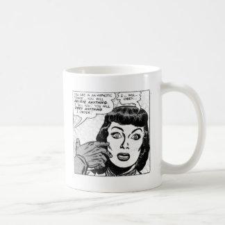 I ... Will ... Obey ... Coffee Mug