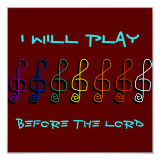 I Will Play Before The Lord Poster