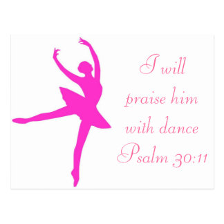 I will Praise him with Dance Postcard