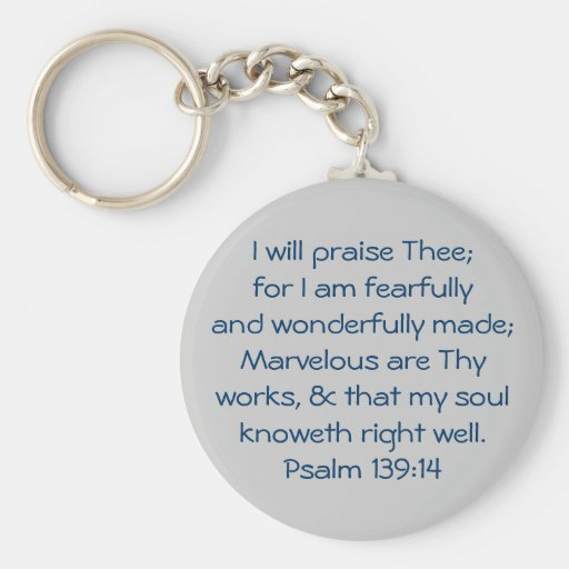 I will praise Thee; for I am fearfully and wond... Key Chains