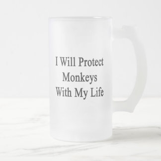 I Will Protect Monkeys With My Life Beer Mugs
