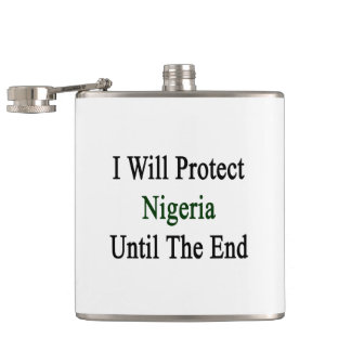 I Will Protect Nigeria Until The End Hip Flask