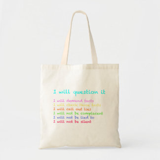 I Will Question It Totebag