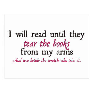 I Will Read Until They Tear the Books from My Arms Postcard