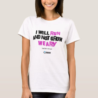 I will run and not grow weary T-Shirt