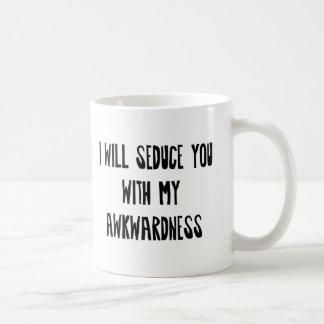 I will Seduce you with my Awkwardness Coffee Mug