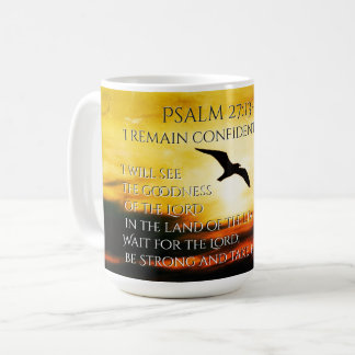 I will see the goodness of the Lord Psalm 27:13-14 Coffee Mug