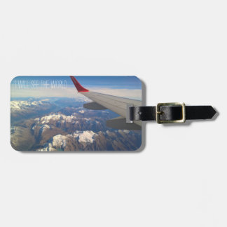 I Will See the World Luggage Tag