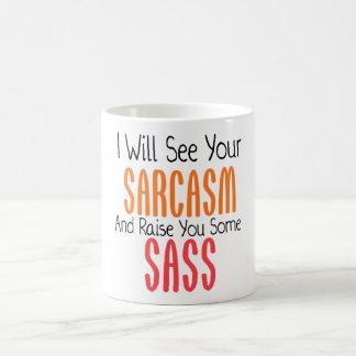 I Will See Your Sarcasm And Raise You Some Sass Coffee Mug