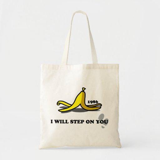 I Will Step on You Banana Skin Funny Bag