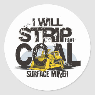 I WILL STRIP FOR COAL ROUND STICKER