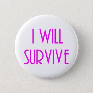 I will survive 2 inch round button