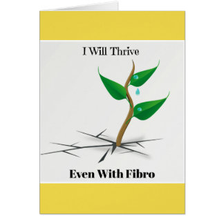 I Will Thrive Even With Fibro Greeting Card