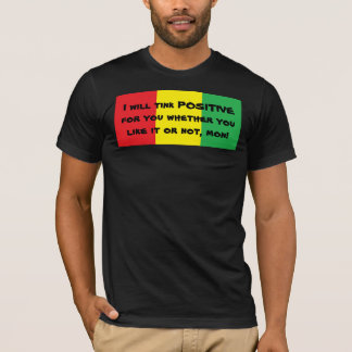 I will tink positive for you Design T Shirt