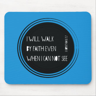 I will walk by Faith Mouse Pad