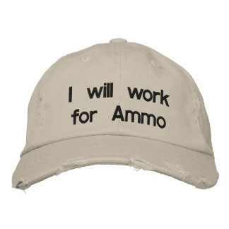 I will work for Ammo Embroidered Hat