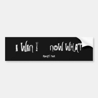 I WIN !, NOW WHAT, MONKEY FOX BUMPER STICKER