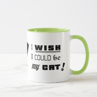 I WISH I COULD BE MY CAT! Coffee Cup