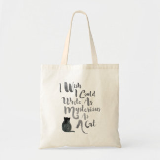 I Wish I Could Write as Mysterious as a Cat Tote Bag