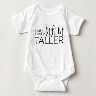 I Wish I Was A Little Bit Taller Baby Bodysuit
