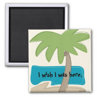 I wish I was here Magnet
