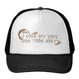 I wish my Wife was this DIRTY Hat