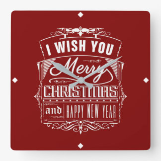 I Wish You A Merry Christmas And A Happy New Year Square Wall Clock
