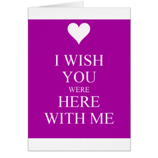 I WISH YOU WERE HERE WITH ME SAD QUOTES MISSING YO GREETING CARDS