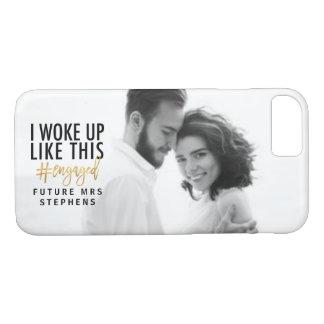 I woke up like this #engaged! iPhone 8/7 case