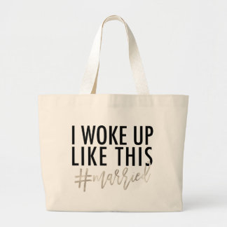 I woke up like this #married! large tote bag