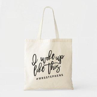 I woke up like this #MRS... Tote Bag